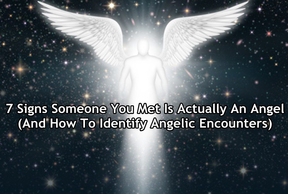 7 Signs Someone You Met Is Actually An Angel (And How To Identify Angelic Encounters)