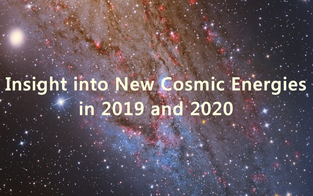 Insight into New Cosmic Energies in 2019 and 2020
