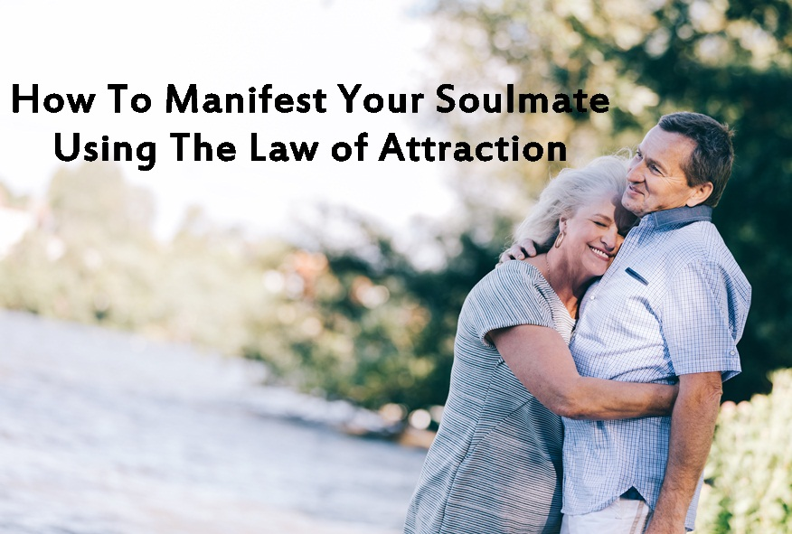 How To Manifest Your Soulmate Using The Law of Attraction
