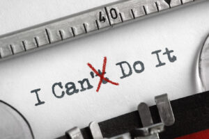 """Turn the """"I Can't"""" To """"I Can:"""" Rise Above Self-Doubt Today"""